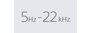 5 Hz–22 kHz frequency range